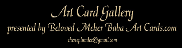 Art Card Gallery presented by Beloved Meher Baba Art Cards dot com cherieplumlee at gmail dot com